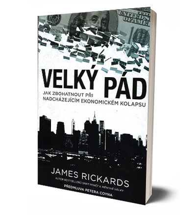 James Rickards Velký pád kniha